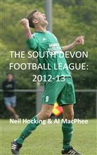ISBN: 9781784074340 Sport South Devon SDFL South Devon Football League Neil Hocking Al MacPhee MiraclePR
